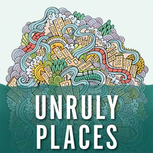 Review: Unruly Places: Lost Spaces, Secret Cities, and ...